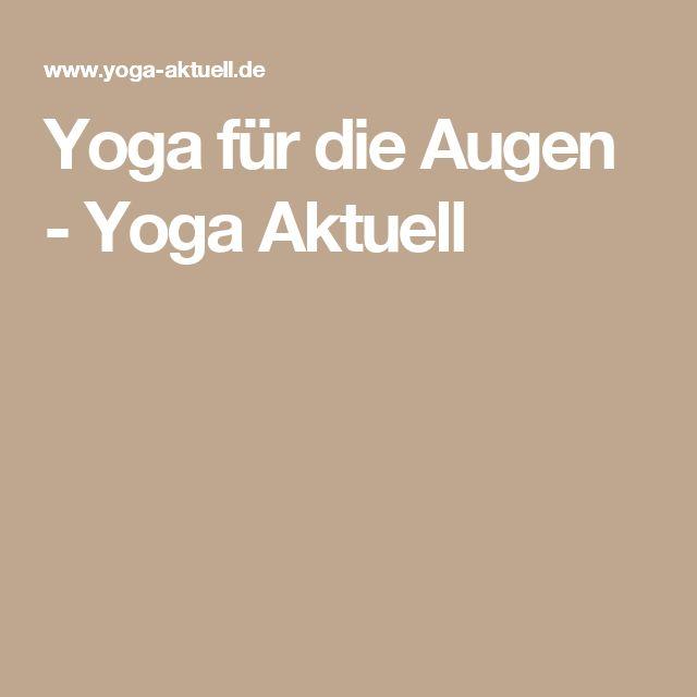 Yoga für die Augen - Yoga Aktuell