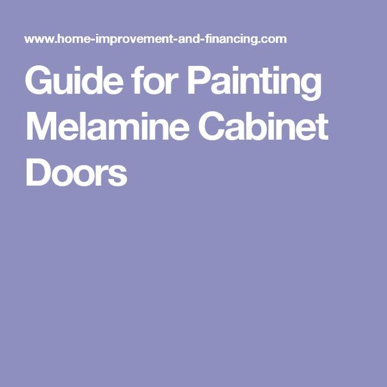 Guide for Painting Melamine Cabinet Doors                                                                                                                                                                                 More