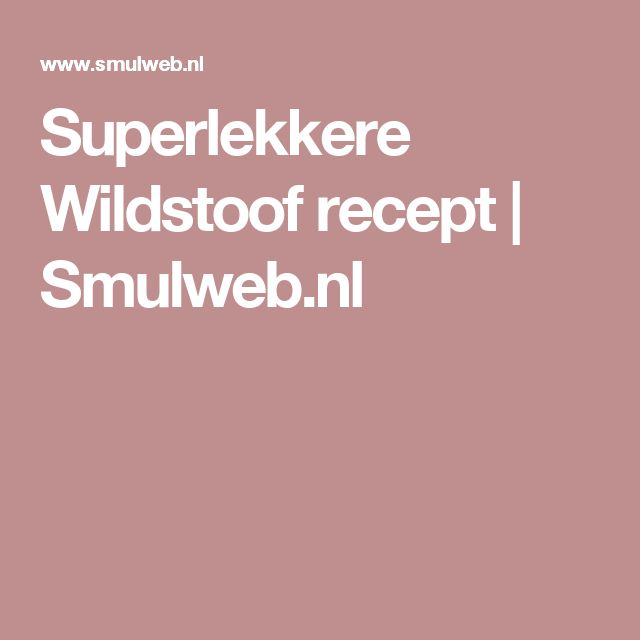 Superlekkere Wildstoof recept   Smulweb.nl