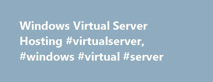 Windows Virtual Server Hosting #virtualserver, #windows #virtual #server http://virginia-beach.remmont.com/windows-virtual-server-hosting-virtualserver-windows-virtual-server/  # Windows Virtual Server Benefits of using Windows Hyper-V VPS hosting Robust Hardware Infrastructure: With our powerful servers and network components offering high performance, your virtual server with Windows is reliable.. Advanced Software: Apps4Rent offers you the latest windows server virtualization technology…