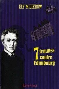 """Ma chronique de """"Sept femmes contre Edimbourg"""" - Ely M. Liebow"""