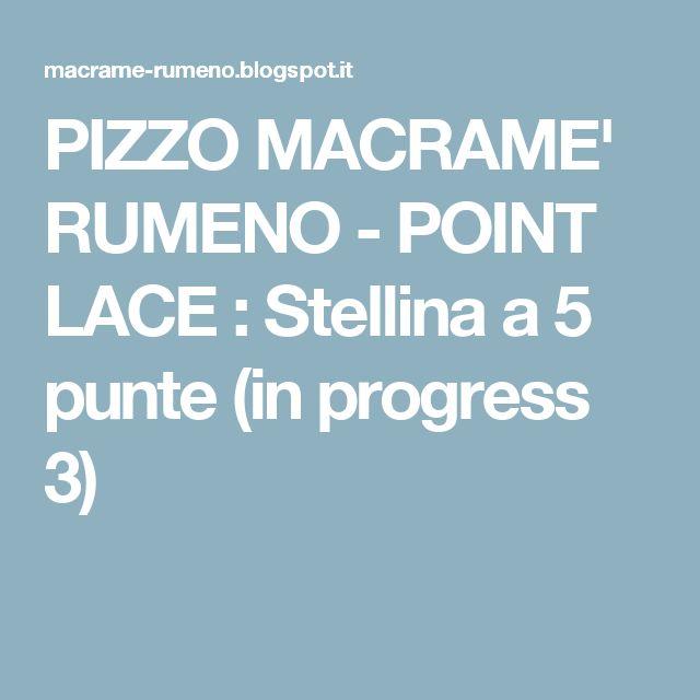 PIZZO MACRAME' RUMENO - POINT LACE : Stellina a 5 punte (in progress 3)