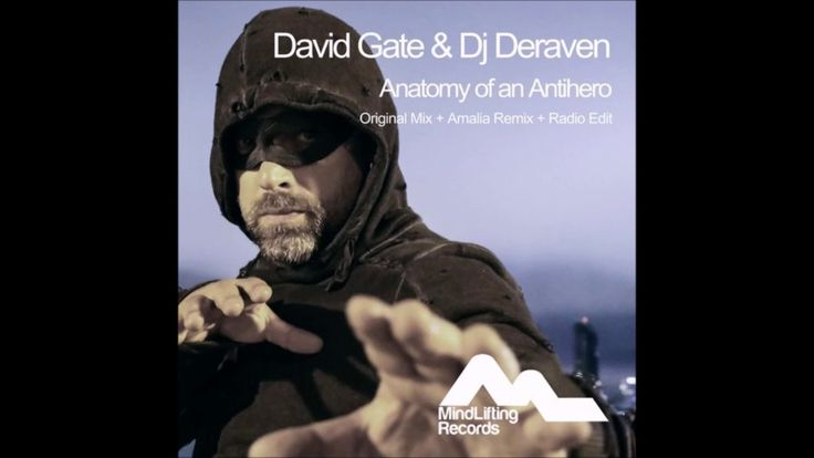 David Gate & DJ Deraven - Anatomy of an Antihero (Original Mix)
