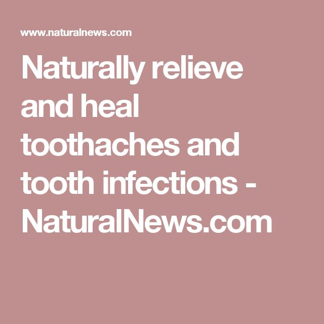 Naturally relieve and heal toothaches and tooth infections - NaturalNews.com