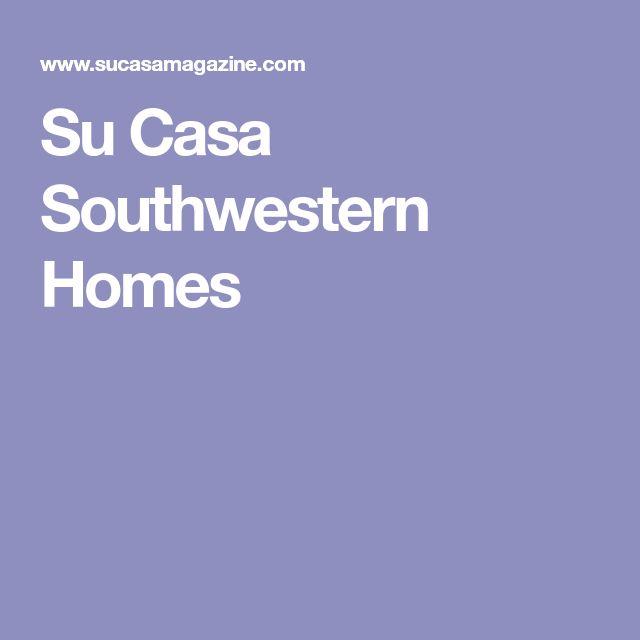 Su Casa Southwestern Homes