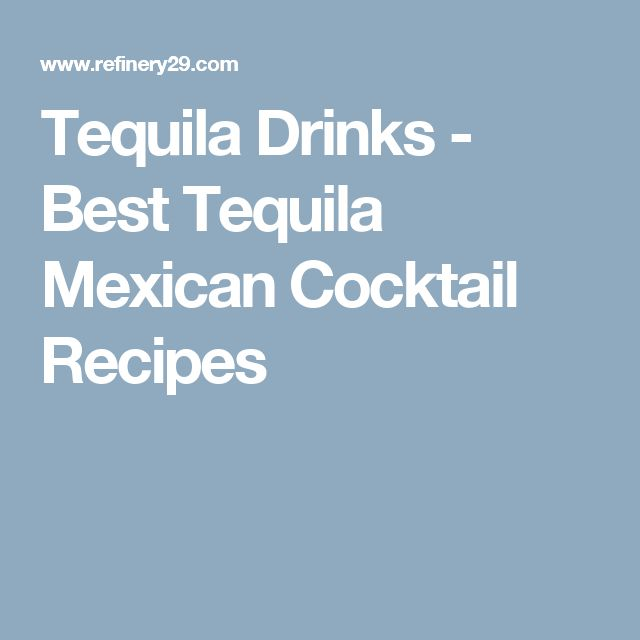 Tequila Drinks - Best Tequila Mexican Cocktail Recipes