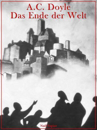 Arthur Conan Doyle: Das Ende der Welt
