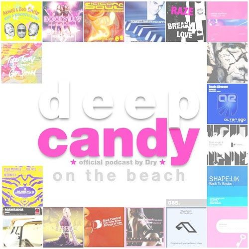 ★ Free Limited Downloads ★  Deep Candy 085 ★ official podcast by Dry ★ On The...