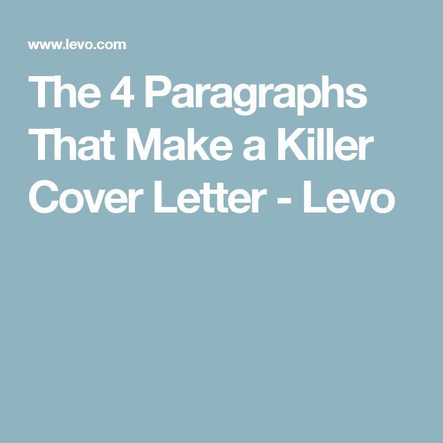 The 4 Paragraphs That Make a Killer Cover Letter - Levo