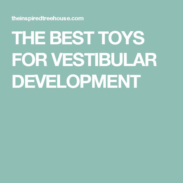 THE BEST TOYS FOR VESTIBULAR DEVELOPMENT