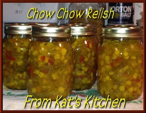 Chow Chow Relish goes great with Pinto Beans and Corn Bread...