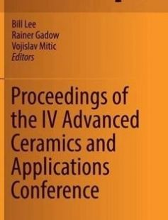 Proceedings of the IV Advanced Ceramics and Applications Conference free download by Bill Lee Rainer Gadow Vojislav Mitic (eds.) ISBN: 9789462392120 with BooksBob. Fast and free eBooks download.  The post Proceedings of the IV Advanced Ceramics and Applications Conference Free Download appeared first on Booksbob.com.