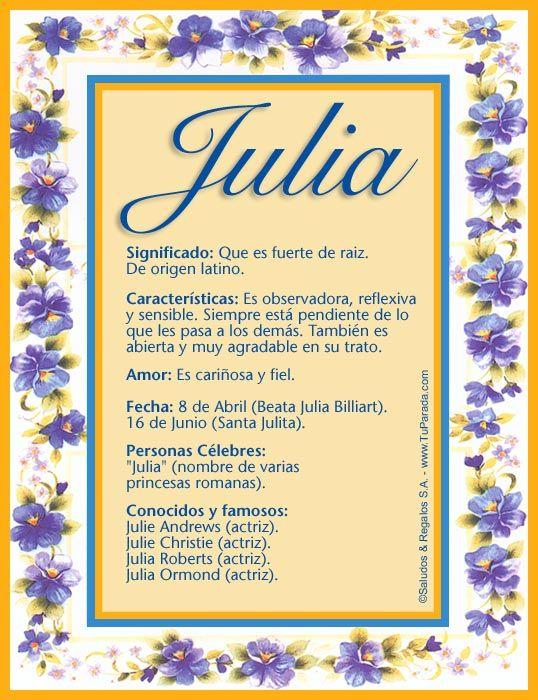 Julia, significado de Julia, origen de Julia, nombres para bebés. Puedes enviar por email, compartir o imprimir nombres, nombres para niños en español