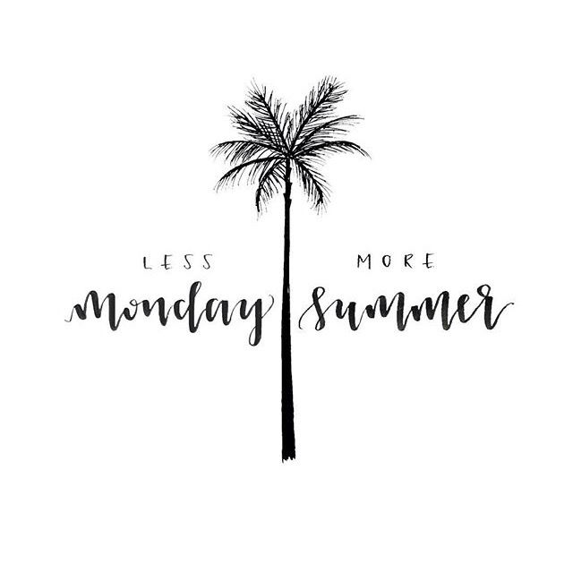 less monday - more summer