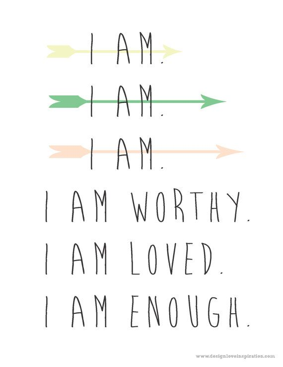 Instant Download-I Am Quote, I Am Worthy, I Am Loved, I Am Enough Affirmation