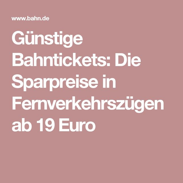 Günstige Bahntickets: Die Sparpreise in Fernverkehrszügen ab 19 Euro