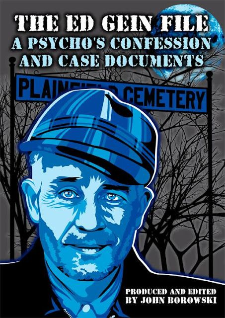 The Ed Gein File: A Psycho's Confession and Case Documents by John Borowski #documentary #free #youtube #video #download #watch #rare