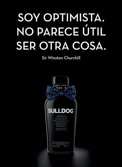 BULLDOG Gin. Soy Optimista. No Parece Ser Útil Ser Otra Cosa /// See more: http://undiaenlacasadecarlitosypatricia.blogspot.com.es/2012/11/somos-optimistas-no-parece-muy-util-ser.html
