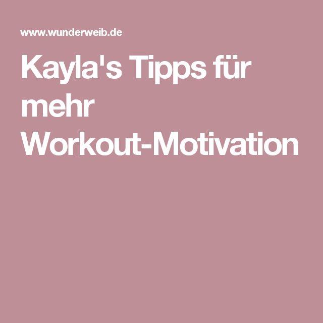 Kayla's Tipps für mehr Workout-Motivation