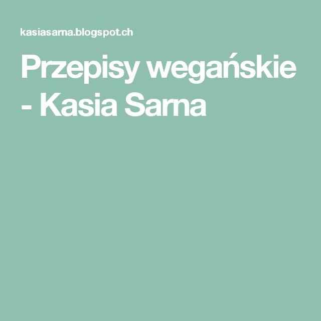 Przepisy wegańskie - Kasia Sarna