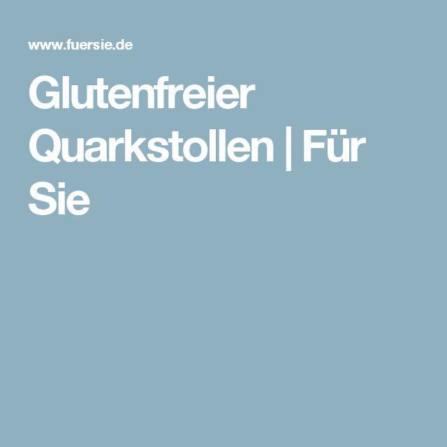 Glutenfreier Quarkstollen | Für Sie