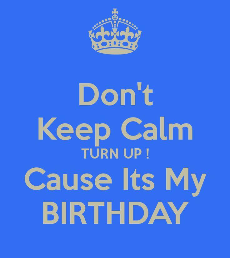 don't keep calm cuz its my 13th birthday | Don't Keep Calm TURN UP ! Cause Its My BIRTHDAY Poster | J Mitchell ...