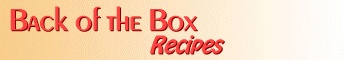 'Back of the Box Recipes' has 1,000's of favorite Brand Name recipes from companies like Bisquick, Nestles, etc.