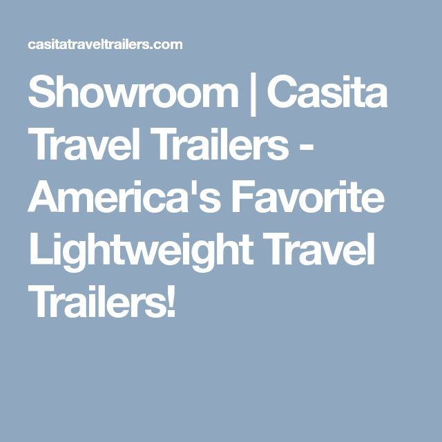Showroom | Casita Travel Trailers - America's Favorite Lightweight Travel Trailers!