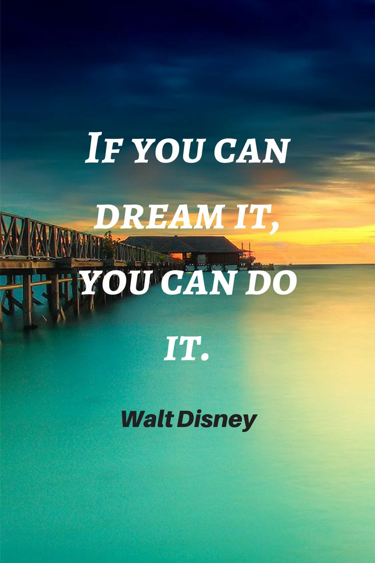 Top and Best Motivational Quotes               If you can dream it, you can do it.Walt Disney