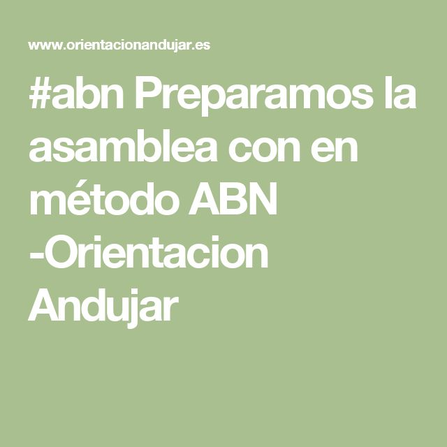 #abn Preparamos la asamblea con en método ABN -Orientacion Andujar