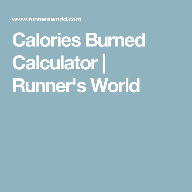 Calories Burned Calculator | Runner's World