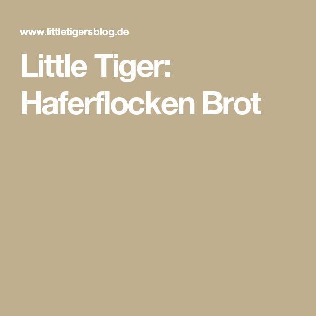 Little Tiger: Haferflocken Brot