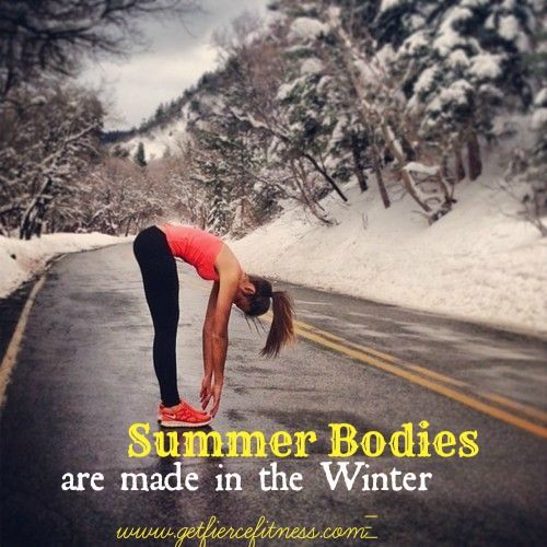 Summer Bodies are made in the Winter! #getfit #fitness #healthy Need daily inspiration to help you along your fitness journey? Join me at facebook.com/getfiercefitness