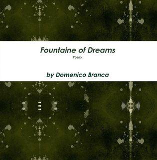 http://www.lulu.com/shop/domenico-branca/fountaine-of-dreams/paperback/product-22319458.html