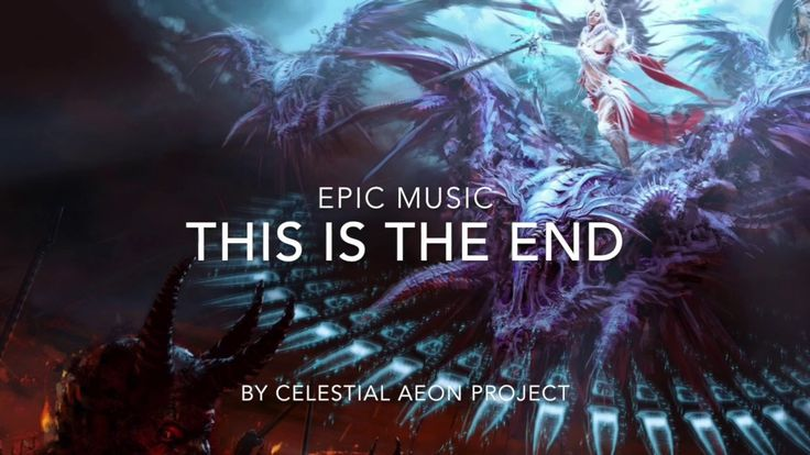 Epic Music - This Is The End - Celestial Aeon Project is powerful and epic tune I produced few years ago. It combines modern hybrid electronic elements with ...