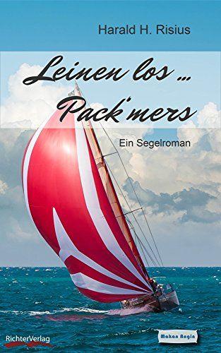 Raus aus dem #Schietwetter in #Ostfriesland: Leinen los - Pack' mers: Ein Segelroman (Sail & Crime 1) von Harald H. Risius http://www.amazon.de/dp/B0114TM89Q/ref=cm_sw_r_pi_dp_ah68wb1SWX4X4