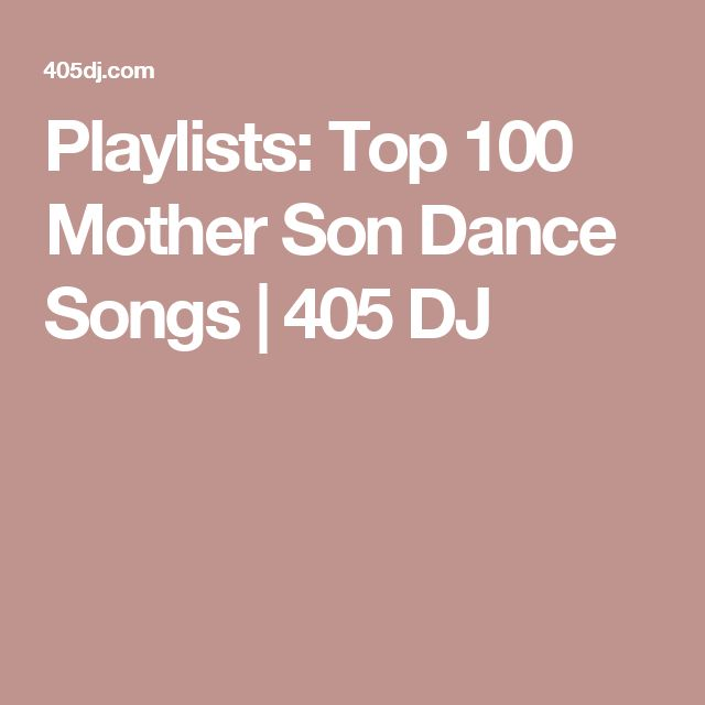 Playlists: Top 100 Mother Son Dance Songs   405 DJ