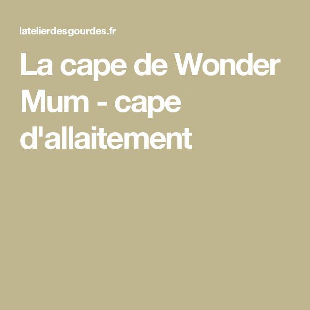 La cape de Wonder Mum - cape d'allaitement