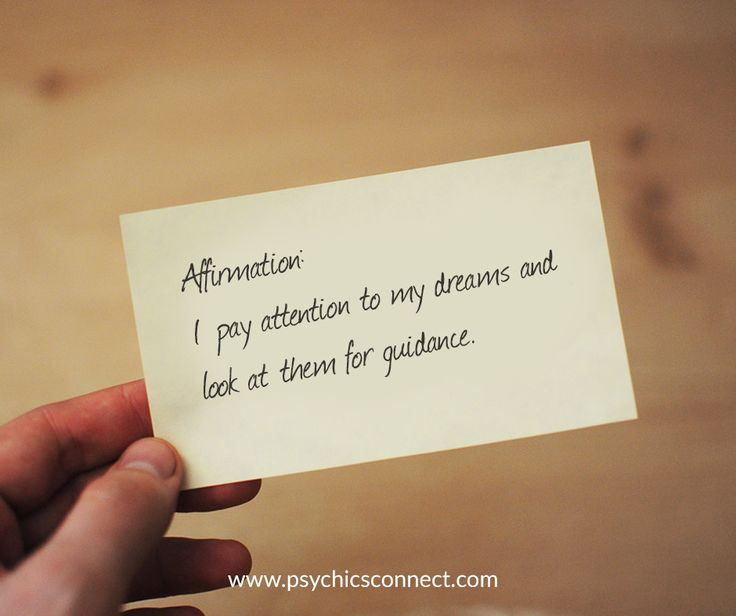 Affirmation:   I pay attention to my dreams and look at them for guidance.  #psychicsconnect #affirmation #dreams