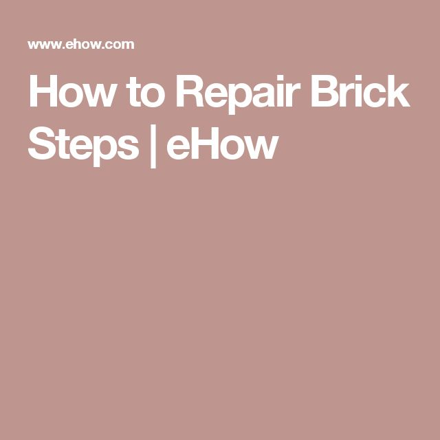 How to Repair Brick Steps | eHow