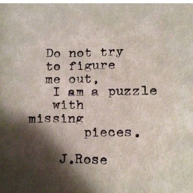 Missing Puzzle Piece Quote: 17 Best Images About About Me On Pinterest