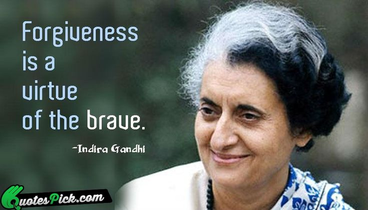 Forgiveness Is Virtue Of Brave by indira-gandhi Picture Quotes