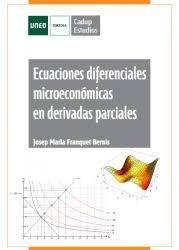 Ecuaciones diferenciales microeconómicas en derivadas parciales = Microeconomics differential equations in partial derivatives / Josep Maria Franquet Bernis. (2016