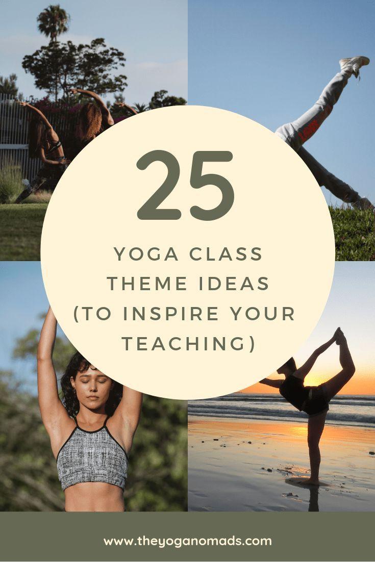 25 Yoga Class Theme Ideas To Inspire Your Teaching The Yoga Nomads Yoga Class Themes Yoga Themes Yoga Teacher Resources