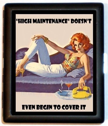 High Maintenance Doesn't Even Begin To Cover It Retro Humor Pinup Gal Black Metal Cigarette or ID or Business Card Case Wallet