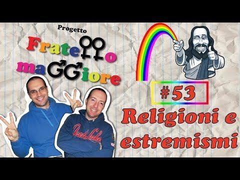[video] Puntata #53 – Religione e estremismi –