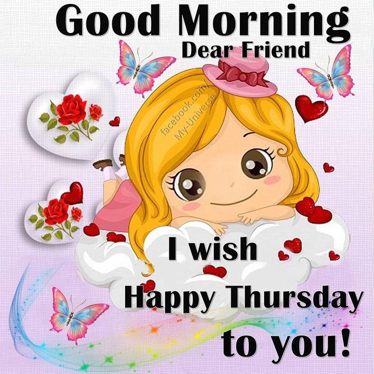 Good Morning Dear Friends Happy Thursday To You good morning thursday thursday…