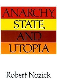 Not really anarchism Robert Nozick: Anarchy, State, and Utopia