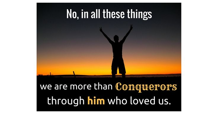 Romans 8:37 is a Bible verse from the New Testament where Paul declares a resounding statement of encouragement reminding us that we are not only conquerors, but more than conquerors, because Jesus Christ overcame it all. Study this verse and Bible Commentary to be strengthened with the truth.