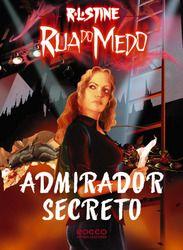 Coleção Rua do Medo/Fear Street Collection: R. L. Stine - Admirador Secreto (Original: Secret Admirer) #Books #Livros